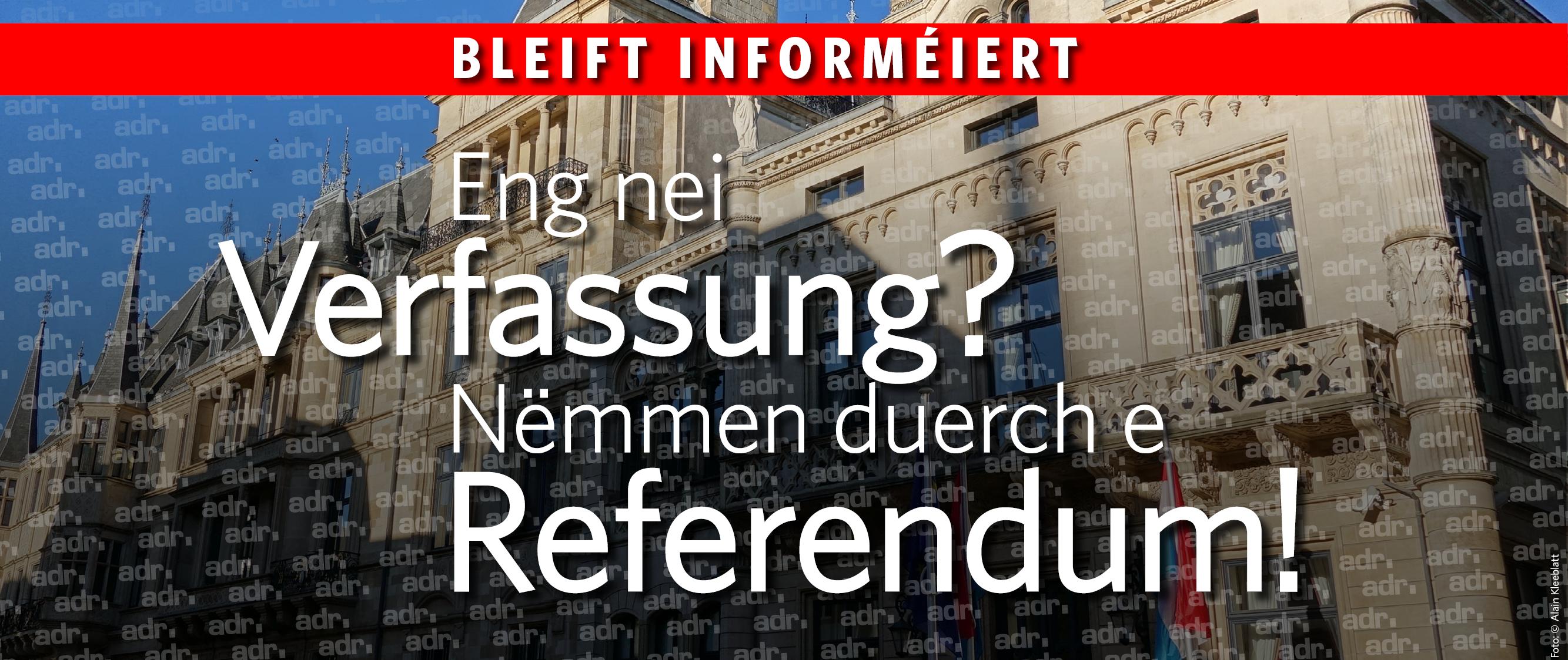Eng nei Verfassung? Nëmmen duerch e Referendum!